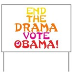 End the Drama Vote Obama Yard Sign
