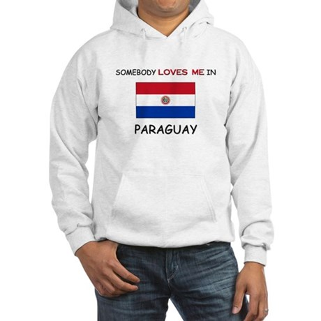 Somebody Loves Me In PARAGUAY Hooded Sweatshirt