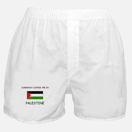 Somebody Loves Me In PALESTINE Boxer Shorts