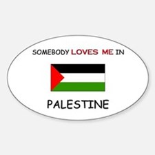 Somebody Loves Me In PALESTINE Oval Decal