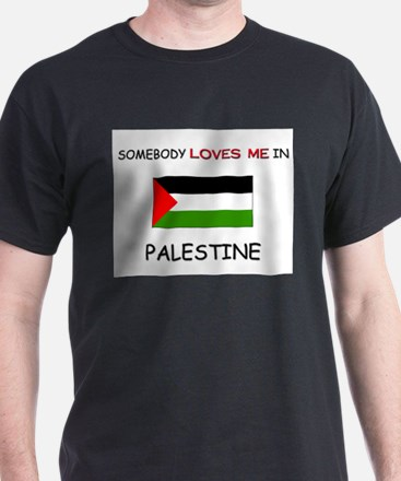 Somebody Loves Me In PALESTINE T-Shirt