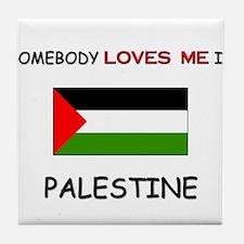 Somebody Loves Me In PALESTINE Tile Coaster