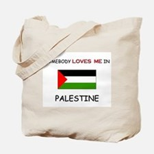 Somebody Loves Me In PALESTINE Tote Bag