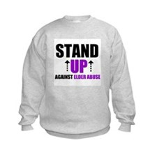 Elder Abuse Stand Up Sweatshirt