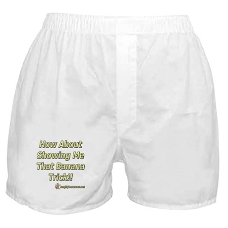 How About That Banana Trick Boxer Shorts