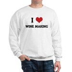 I Love Wine Making Sweatshirt