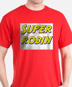 Super robin T-Shirt