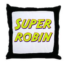 Super robin Throw Pillow