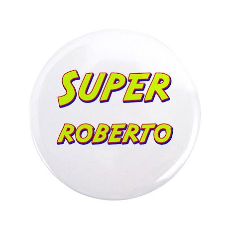 """Super roberto 3.5"""" Button"""