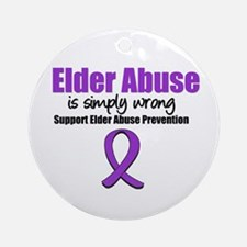 Elder Abuse is Wrong Ornament (Round)
