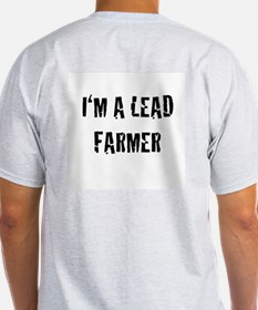 Lead Farmer (Two-sided!) T-Shirt
