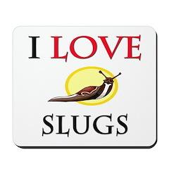 I Love Slugs Mousepad