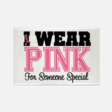 I Wear Pink For Someone Special Rectangle Magnet