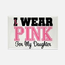 I Wear Pink For My Daughter Rectangle Magnet
