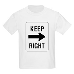 Keep Right Sign Kids T-Shirt