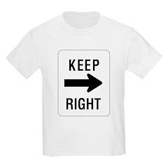 Keep Right Sign Kids T-Shirt