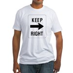 Keep Right Sign Fitted T-Shirt