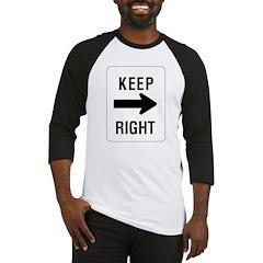 Keep Right Sign Baseball Jersey