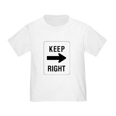Keep Right Sign - Toddler T-Shirt