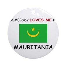 Somebody Loves Me In MAURITANIA Ornament (Round)