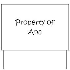Funny Ana Yard Sign
