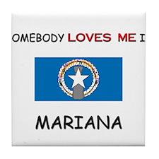 Somebody Loves Me In MARIANA Tile Coaster