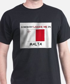 Somebody Loves Me In MALTA T-Shirt