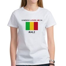 Somebody Loves Me In MALI Tee