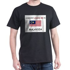 Somebody Loves Me In MALAYSIA T-Shirt