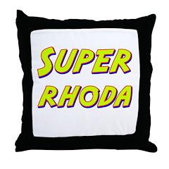 Super rhoda Throw Pillow