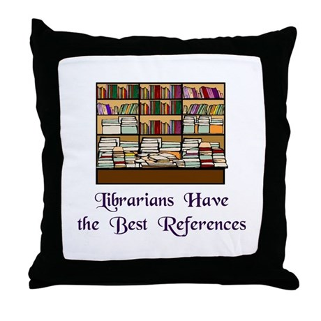 """""""Best References"""" Throw Pillow"""