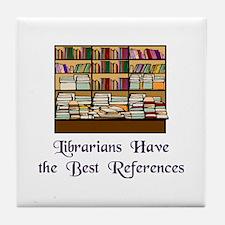 """""""Best References"""" Tile Coaster"""