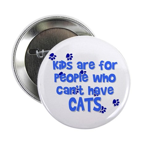 Can't Have Cats Button