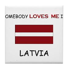 Somebody Loves Me In LATVIA Tile Coaster