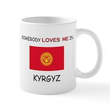 Somebody Loves Me In KYRGYZ Mug