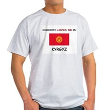 Somebody Loves Me In KYRGYZ T-Shirt