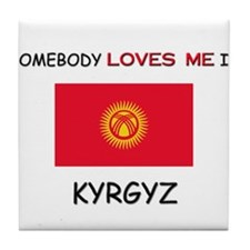 Somebody Loves Me In KYRGYZ Tile Coaster