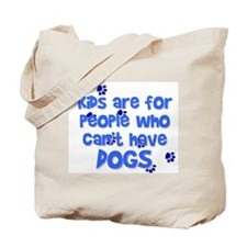 Can't Have Dogs Tote Bag