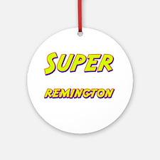 Super remington Ornament (Round)