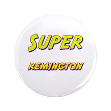 """Super remington 3.5"""" Button"""