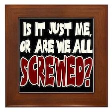Are We All Screwed? Framed Tile