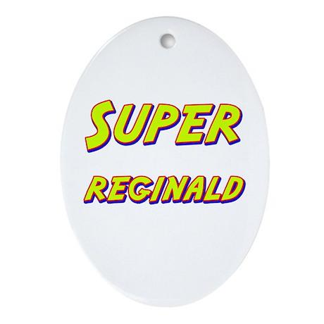 Super reginald Oval Ornament