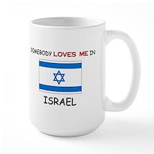 Somebody Loves Me In ISRAEL Mug