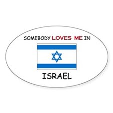 Somebody Loves Me In ISRAEL Oval Decal