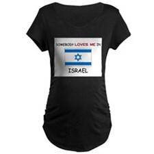 Somebody Loves Me In ISRAEL T-Shirt