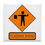Flagman Ahead Sign - Tile Coaster