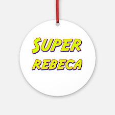 Super rebeca Ornament (Round)