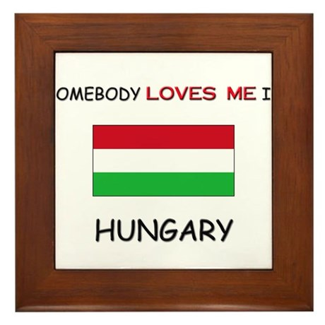 Somebody Loves Me In HUNGARY Framed Tile