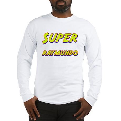 Super raymundo Long Sleeve T-Shirt