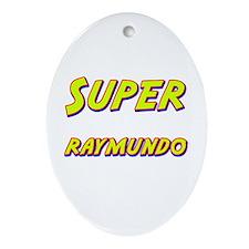 Super raymundo Oval Ornament